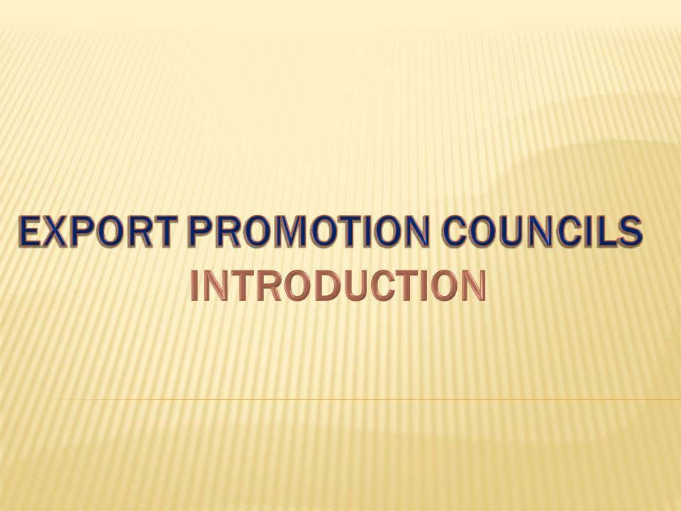 EXPORT PROMOTION COUNCILEXPORT PROMOTION COUNCIL